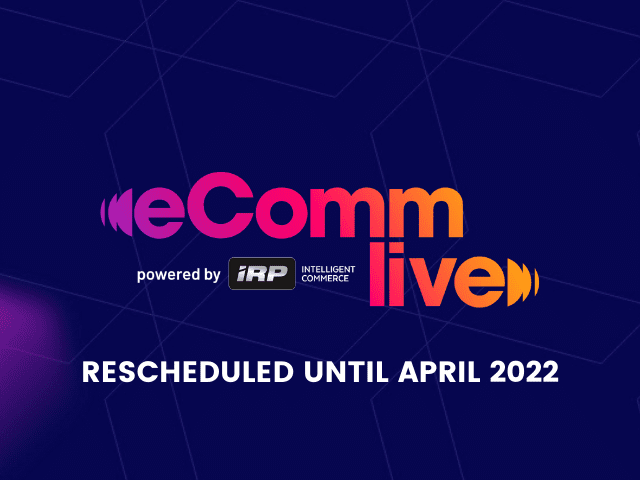 Featured image for eComm Live – Rescheduled to April 2022